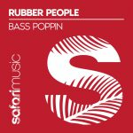 Rubber People – Bass Poppin