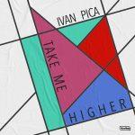 Ivan Pica – Take Me Higher