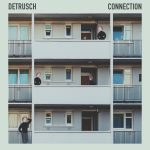 Detrusch – Connection
