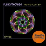 FUNKYTHOWDJ – We are alert EP