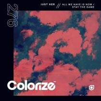 Just Her – All We Have Is Now / Stay The Same