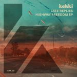Late Replies – Highway Freedom EP