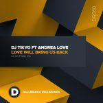 Andrea Love, DJ Tikyo – Love Will Bring Us Back
