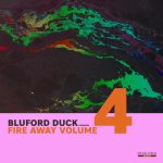 Bluford Duck – Fire Away, Vol. 4