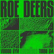 Roe Deers – Voodoo Gym