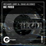 Richard Grey, Dead As Disko – Be Free