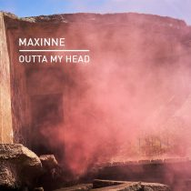 Maxinne – Outta My Head