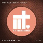 In It Together, Alimish – If We Choose Love