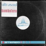Ultrasoul – Bambolero (JL & Afterman Mix)