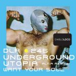 Underground Utopia – Want Your Soul