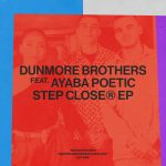 Ayaba Poetic, Dunmore Brothers – Step Closer