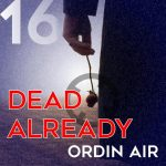 Ordin Air – Dead Already