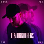 Italobrothers – Down For The Ride