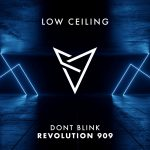 DONT BLINK – LOW CEILING