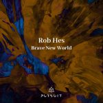 Rob Hes – Brave New World