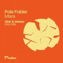 Pole Folder – Mara (GMJ & Matter Intro Mix)