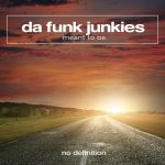 Da Funk Junkies – Meant to Be