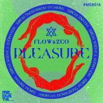 Flow & Zeo – Pleasure Remixes