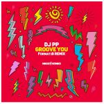 DJ PP – Groove You