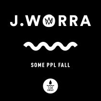 J. Worra – some ppl fall (Extended Mix)