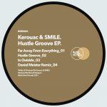 Kerouac & Smile – Hustle Groove EP