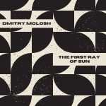 Dmitry Molosh – The First Ray of Sun