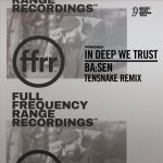 In Deep We Trust – Ba:sen (Tensnake Extended Remix)