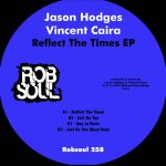 Jason Hodges, Vincent Caira – Reflect The Times EP