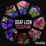 Deaf Lion – Touch Me