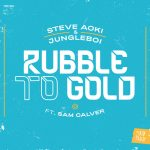 Steve Aoki, Sam Calver, Jungleboi – Rubble To Gold (feat. Sam Calver)