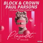 Block & Crown, Paul Parsons – Its A Love Thing