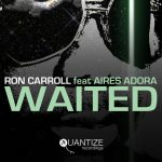 Ron Carroll, Aires Adora – Waited