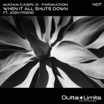 D-Formation, Matan Caspi – When It All Shuts Down Feat. Josh Friend