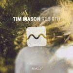 Tim Mason – Rebirth (Extended Mix)