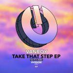 VANROY – Take That Step EP