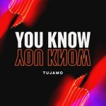 Tujamo – You Know