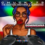 The Martinez Brothers, Florentino, Chucky73 – Dominicana