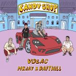 Volac, MKJAY, Daft Hill – Candy Shop