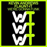 Kevin Andrews, Flaunt-It – We're Gonna Funk
