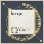 James Silk – We The People EP