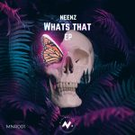 Neenz – Whats That EP