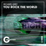 Richard Grey – You Rock The World