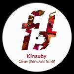 Kinsuby – Closer (Ede's Acid Touch)