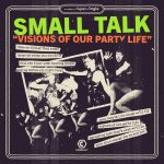 Small Talk – Visions of Our Party Life (Remixes)