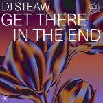 DJ Steaw – Get There In The End