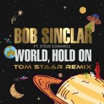Bob Sinclar – World Hold On (Extended Mix) [Tom Staar Remix] (feat. Steve Edwards)