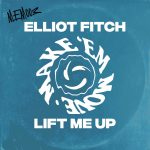 Elliot Fitch – Lift Me Up (Extended Mix)