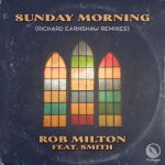 Richard Earnshaw, Smith, Rob Milton – Sunday Morning – Richard Earnshaw Remixes