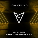 Nic Acosta – FUNKY TECHNICIAN EP