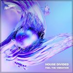 House Divided – Feel the Vibration
